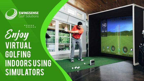 Enjoy Virtual Golfing Indoors Using Simulators