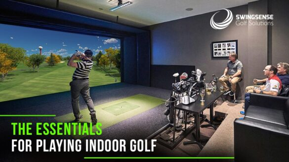 The Essentials for Playing Indoor Golf