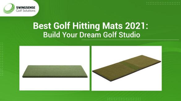 BEST GOLF HITTING MATS 2021: BUILD YOUR DREAM GOLF STUDIO