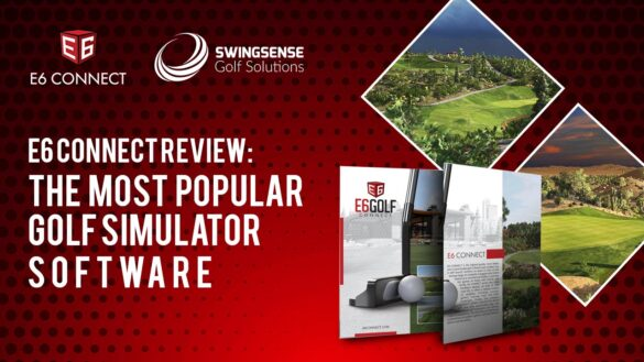 E6 Connect Review: The Most Popular Golf Simulator Software