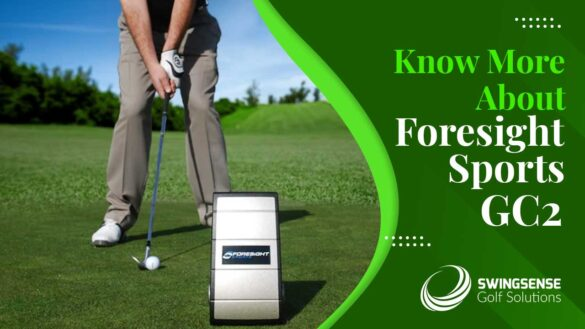 Know More About Foresight Sports GC2