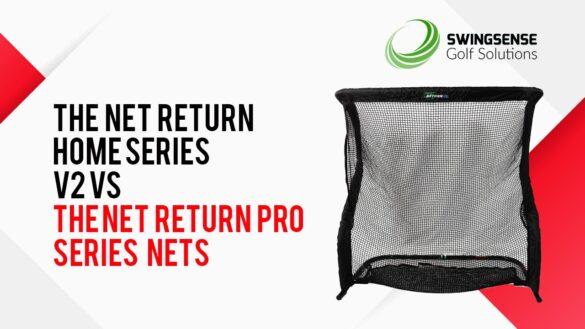 The Net Return Home Series V2 vs The Net Return Pro Series Nets