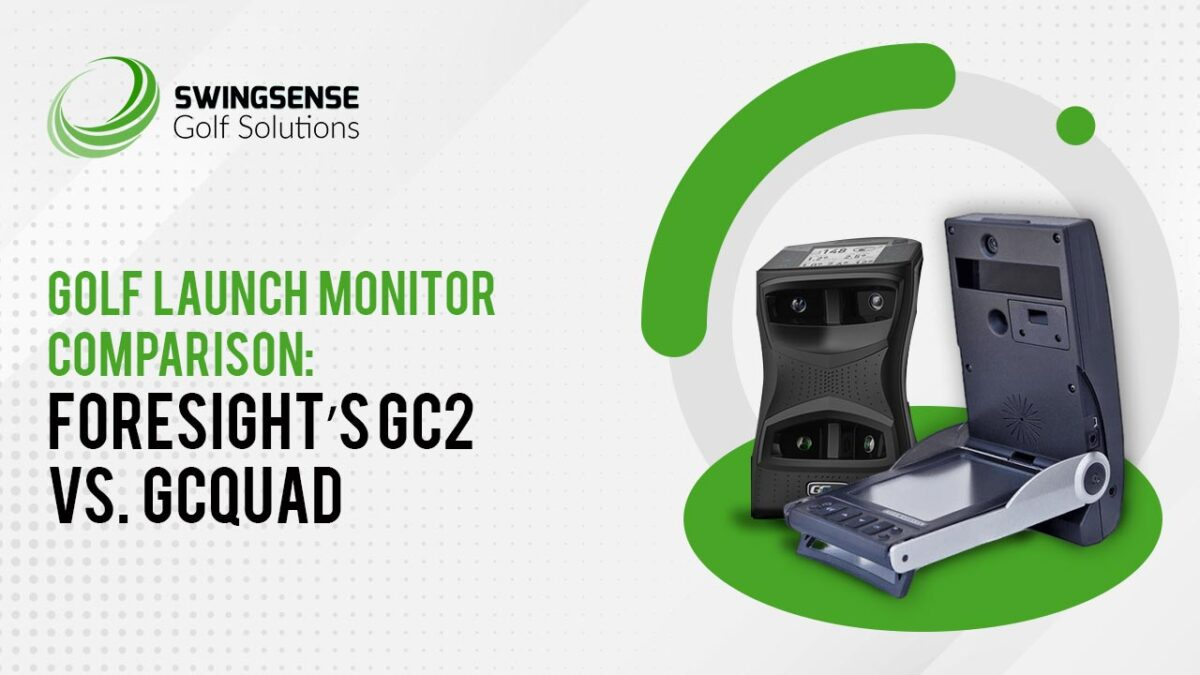 Golf Launch Monitor Comparison: Foresight's GC2 vs GCQuad
