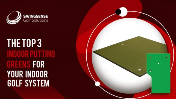 The Top 3 Indoor Putting Greens for Your Indoor Golf System