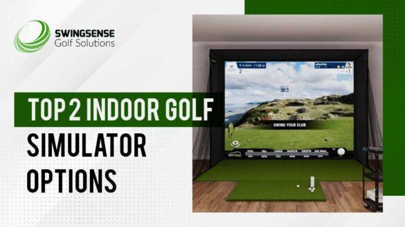 Top 2 Indoor Golf Simulator Options