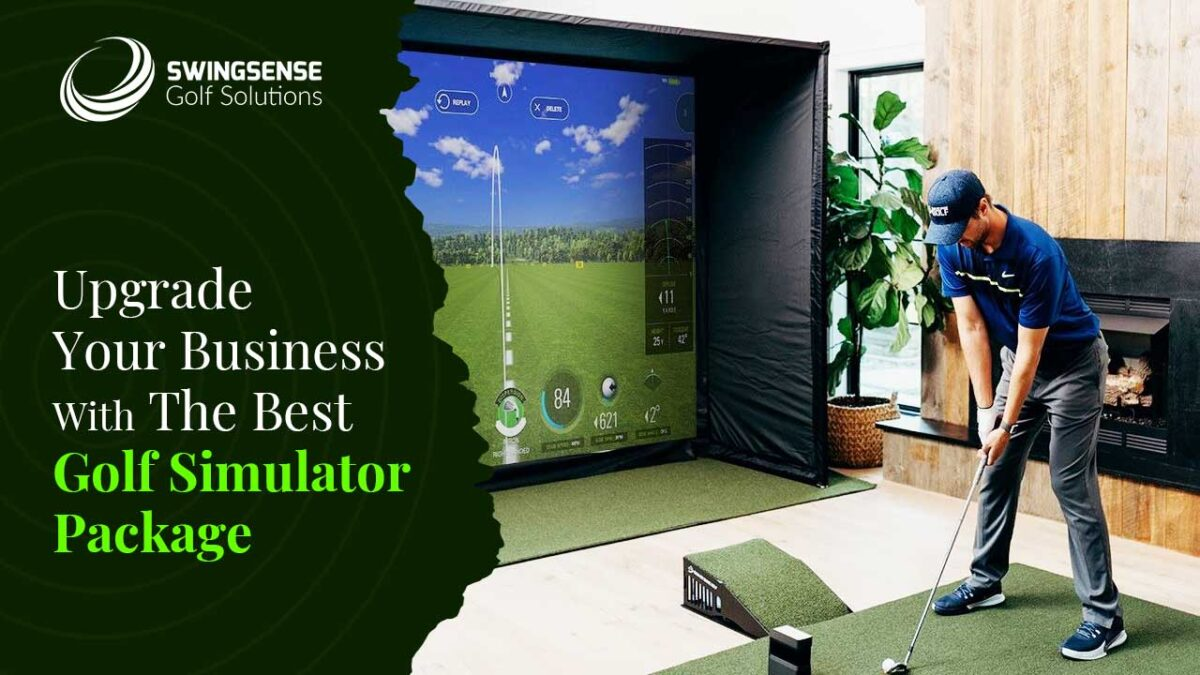 Upgrade Your Business with the Best Golf Simulator Package: Choose From The Eclectic Range Of 2021