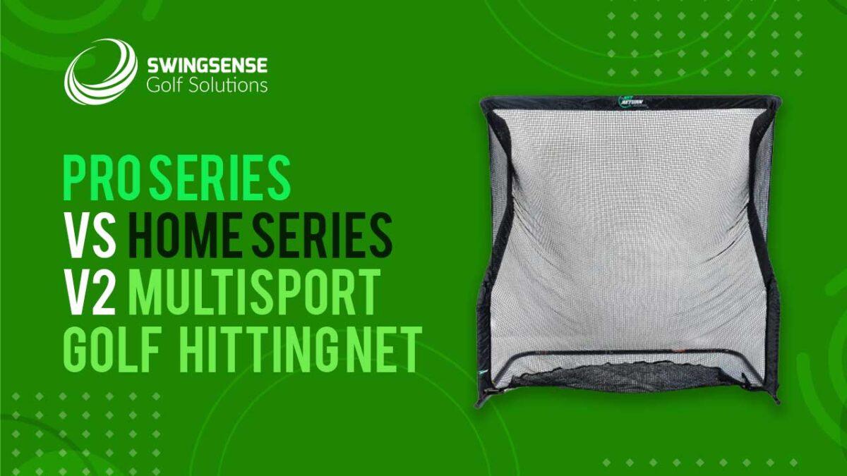 The Net Return Buyer's Guide: Pro Series vs Home Series V2 Multisport Golf Hitting Net