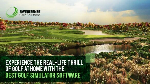 Experience The Real-life Thrill Of Golf At Home With The Best Golf Simulator Software In 2021