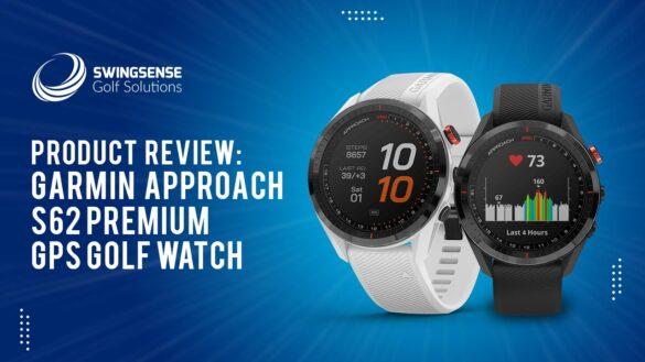 Product Review: Garmin Approach S62 Premium GPS Golf Watch