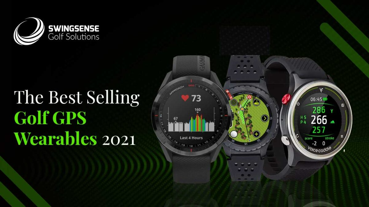 The Best Selling Golf GPS Wearables 2021 : The Perfect Combination Of Style And Precision