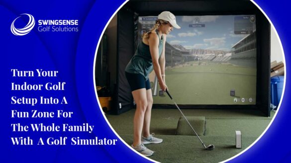 Turn Your Indoor Golf Setup Into A Fun Zone For The Whole Family With A Golf Simulator