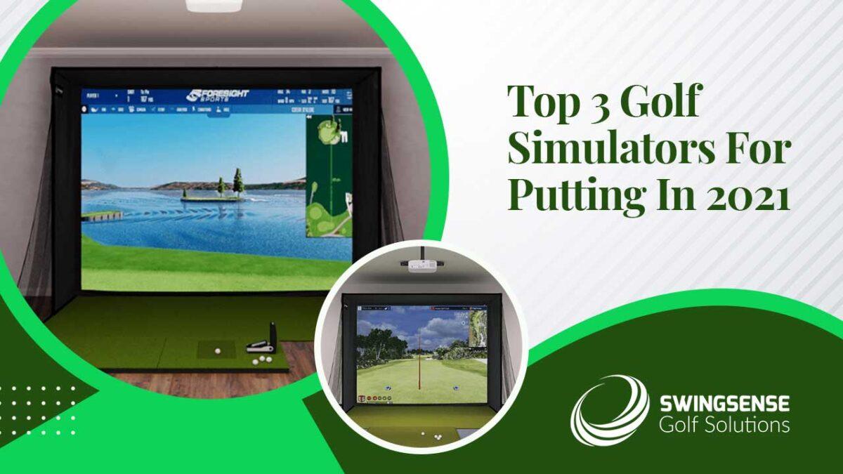 Top 3 Golf Simulators For Putting In 2021